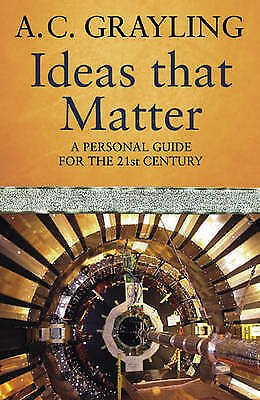 1 of 1 - Ideas That Matter: A Personal Guide for the 21st Century: Key Concepts for the 2
