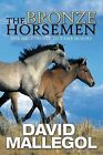 The Bronze Horsemen: The First People to Tame Horses by David Mallegol (Paperback / softback, 2012)