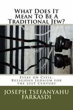 What Does It Mean to Be a Traditional Jew? : Essay on Civil-Religious Judaism...