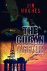 The Cuban Affair by Jim Hughes (Paperback / softback, 2010)