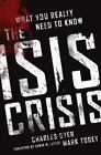 The ISIS Crisis by Charles H. Dyer and Mark Tobey (2015, Paperback)