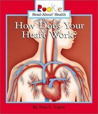 How Does Your Heart Work? (Rookie Read-About Health), Curry, Don L., Acceptable