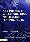 Net Present Value and Risk Modelling for Projects by Martin Hopkinson (Paperback, 2016)