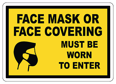 FACE MASK FACE COVERING MUST BE WORN TO ENTERAdhesive Vinyl Sign Decal