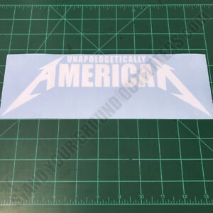 UNAPOLOGETICALLY-AMERICAN-Metallica-Patriotic-Second-Amendment-2A-Decal-Sticker