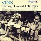 Through Colored Folks Eyes * by Vinx (CD, Jul-2004, CD Baby (distributor))