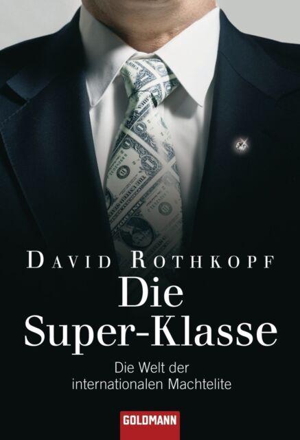Die Super-Klasse: Die Welt der internationalen Machtelite - David Rothkopf