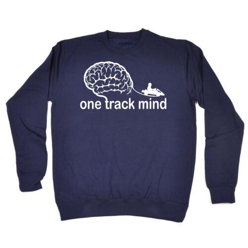 One Track Mind Go Kart SWEATSHIRT Karting Tee Top Funny Present birthday gift