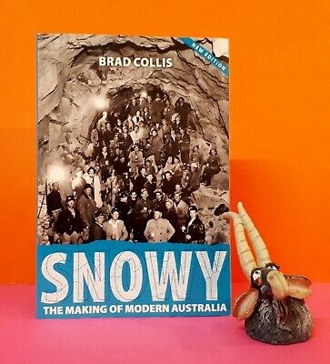 Industrial Snowy The Making of Modern Australia by Brad Collis Manuals