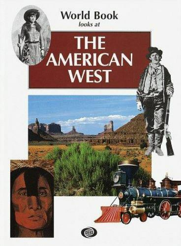 The American West by World Book, Inc. Staff