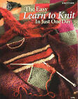 Easy Learn to Knit in Just One Day by Bobbie Matela (Paperback, 2005)