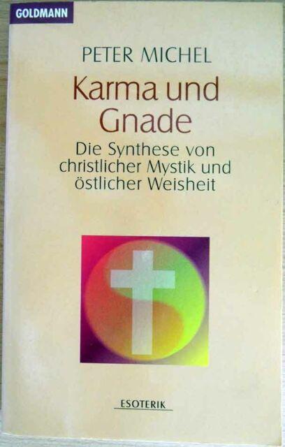 TB Karma und Gnade-christl.Mystik+östl.Weisheit Peter Michel / Goldmann Esoterik