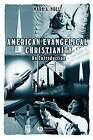 American Evangelical Christianity: An Introduction by Mark A. Noll (Paperback, 2000)