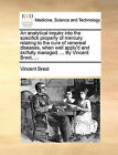 An Analytical Inquiry Into the Specifick Property of Mercury. Relating to the Cure of Venereal Diseases, When Well Apply'd and Skilfully Managed. ... by Vincent Brest, ... by Vincent Brest (Paperback / softback, 2010)