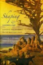 Shaping the Shoreline: Fisheries and Tourism on the Monterey Coast-ExLibrary