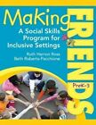 Making Friends Prek--3: A Social Skills Program for Inclusive Settings by Ruth Herron Ross, Beth Roberts-Pacchione (Paperback, 2014)