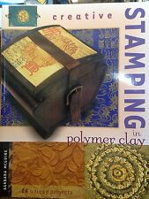 Creative Stamping in Polymer Clay by Barbara McGuire (2002, Paperback)