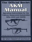 The Official Soviet AKM Manual: Operating Instructions for the 7.62mm Modernized Kalashnikov Rifle (AKM and AKMS) by James F. Gebhardt (Paperback, 1999)