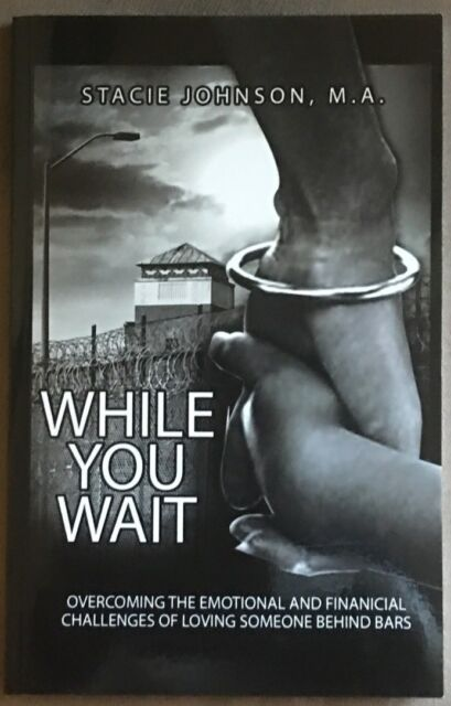While You Wait-Overcoming Emotional&Financial Challenges by Stacie Johnson,M.A.