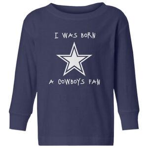 8ba5a0a0 Details about Dallas Cowboys Born a Fan Football Kids Toddler Long Sleeve  T-Shirt