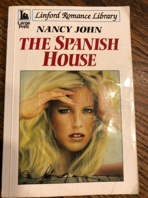 Linford Romance ~ THE SPANISH HOUSE ~ Nancy John ~ Lg Print ~Soft Cover