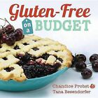 Gluten-Free on a Budget by Chandice Probst (Paperback / softback, 2015)