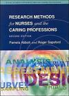Research Methods for Nurses and the Caring Professions by Pamela Abbott, R. J. Sapsford, Roger Sapsford (Paperback, 1998)