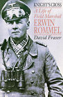 Knight's Cross: Life of Field Marshal Erwin Rommel by Sir David Fraser (Paperback, 1994)
