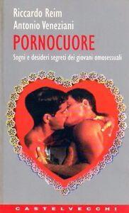 PORNOCUORE-RICCARDO-REIM-ANTONIO-VENEZIANI-CASTELVECCHI-SA363