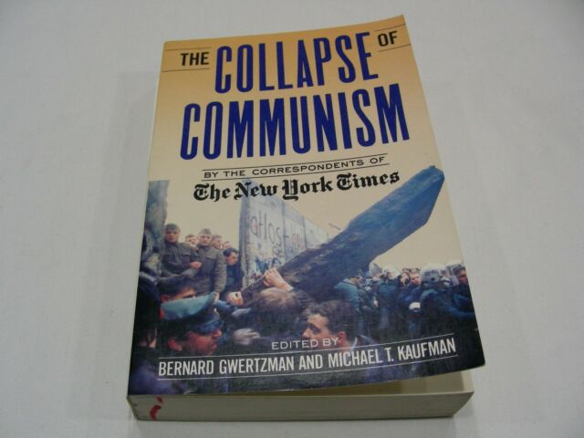 The Collapse of Communism by Bernard Gwertzman (1990, Paperback)