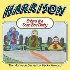 Harrison Enters the Soap Box Derby by Becky L Howard (Paperback / softback, 2009)
