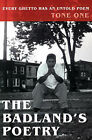 The Badland's Poetry: Every Ghetto Has an Untold Poem by Tone One (Paperback / softback, 2001)