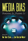 Media Bias: Finding it, Fixing it by McFarland & Co  Inc (Paperback, 2007)