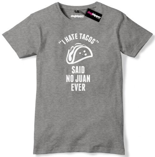 I Hate Tacos Said No Juan Ever Mens Premium T-Shirt Tee
