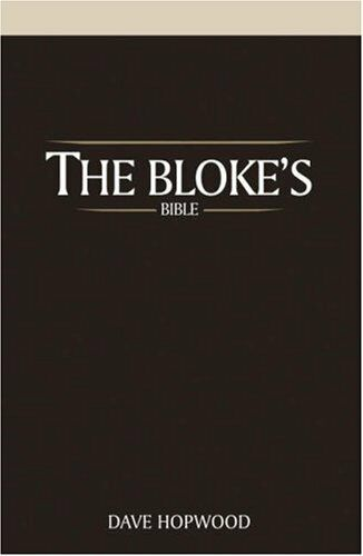 The Bloke's Bible By Dave Hopwood