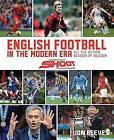 English Football in the Modern Era: All the Action Season by Season by Jon Reeves (Hardback, 2015)