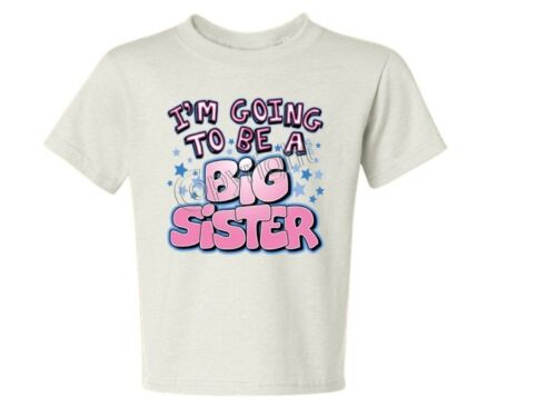 i/'m going to be a big sister Kids Tee Shirt 6 Month Thru 18-20=XL