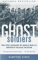 Ghost Soldiers: The Epic Account Of World War Ii`s Greatest Rescue Mission By Ha on sale