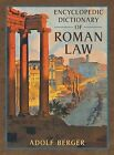 Encyclopedic Dictionary of Roman Law by Adolf Berger (Hardback, 2014)