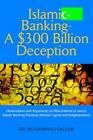 Islamic Banking a 300 Billion Deception 9781599268699 Paperback