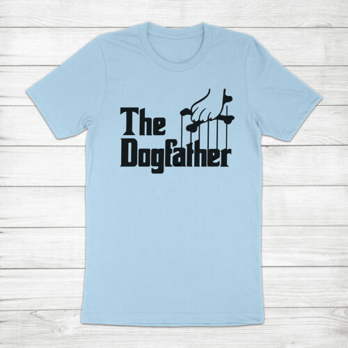 The Dogfather Dog Dad Godfather Funny Father/'s Day Gift Pet Lover Unisex T-Shirt