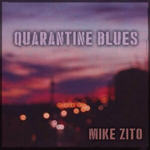 Zito-Mike-Quarantine-Blues-CD-NEU-OVP-VO-19-06-2020