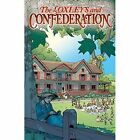 The Loxleys And Confederation by Mark Zuehlke (Hardback, 2015)
