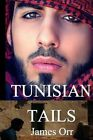 Tunisian Tails by James Orr (Paperback / softback, 2012)