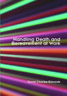 Handling Death and Bereavement at Work by David Charles-Edwards (Paperback, 2005)
