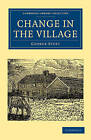 Change in the Village by George Sturt (Paperback, 2010)