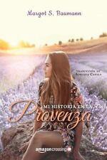 MI HISTORIA EN LA PROVENZA / MY STORY IN PROVENCE
