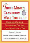 The Three Minute Classroom Walk-Through: Changing School Supervisory Practice One Teacher at a Time by SAGE Publications Inc (Paperback, 2004)