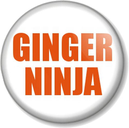 """GINGER NINJA 1"""" 25mm Pin Button Badge Novelty Geek Nerd Joke Red Head Carrot Top"""
