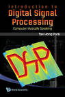 Introduction to Digital Signal Processing: Computer Musically Speaking by Tae Hong Park (Hardback, 2008)